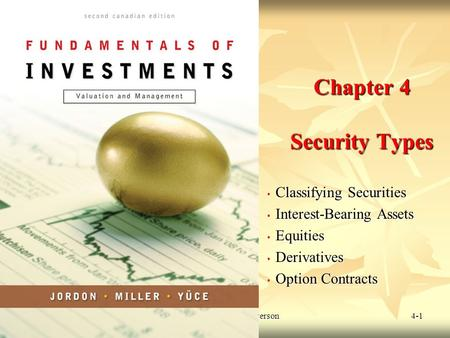 © 2009 McGraw-Hill Ryerson Limited 4-1 Chapter 4 Security Types Classifying Securities Classifying Securities Interest-Bearing Assets Interest-Bearing.