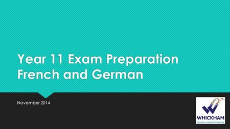 Year 11 Exam Preparation French and German November 2014.