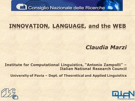 "Claudia Marzi Institute for Computational Linguistics, ""Antonio Zampolli"" – Italian National Research Council University of Pavia – Dept. of Theoretical."
