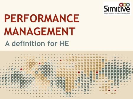 PERFORMANCE MANAGEMENT A definition for HE. 'a process which contributes to the effective management of individuals and teams in order to achieve high.