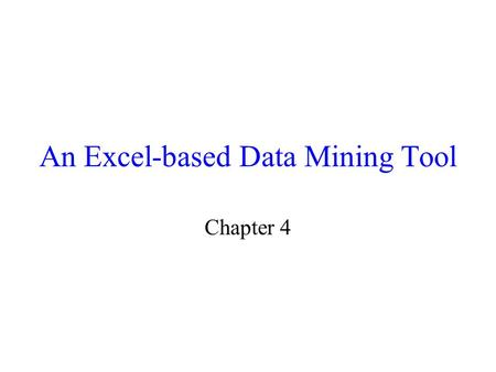 An Excel-based Data Mining Tool Chapter 4. 4.1 The iData Analyzer.