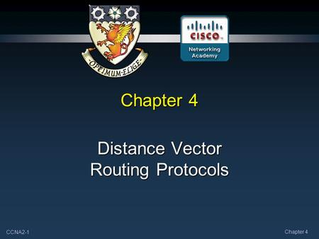 CCNA2-1 Chapter 4 Distance Vector Routing Protocols.