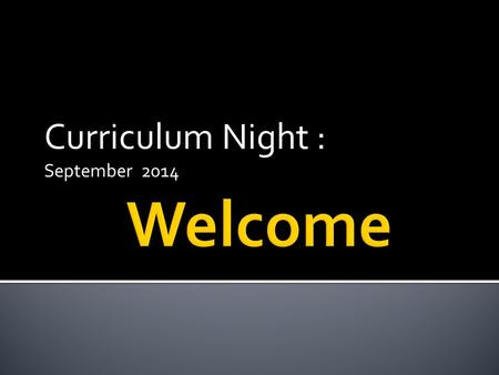 Curriculum Night : September 2014.  24% = 14 (30 min.) periods per cycle  reading, writing, listening, speaking, & viewing components  weekly writing.