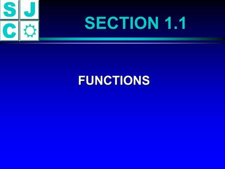 SECTION 1.1 FUNCTIONS FUNCTIONS. DEFINITION OF A RELATION A relation is a correspondence between two sets. If x and y are two elements in these sets and.
