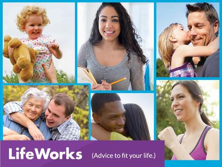 LifeWorks – An Orientation Program overview How LifeWorks can help How LifeWorks can help managers How to access the program Please feel free to ask questions.
