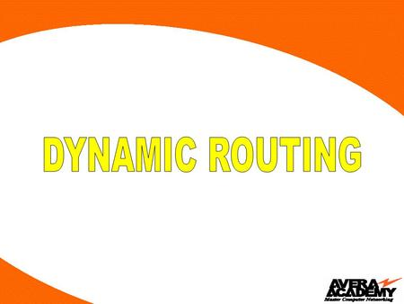 Advantages of Dynamic Routing over Static Routing : Advertise only the directly connected networks. Updates the topology changes dynamically. Administrative.