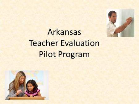 Arkansas Teacher Evaluation Pilot Program