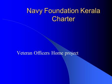 Navy Foundation Kerala Charter Veteran Officers Home project.