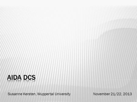 Susanne Kersten, Wuppertal University November 21/22, 2013.