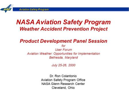 Aviation Safety Program NASA Aviation Safety Program Weather Accident Prevention Project Product Development Panel Session for User Forum Aviation Weather: