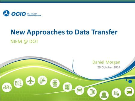 New Approaches to Data Transfer DOT Daniel Morgan 29 October 2014.