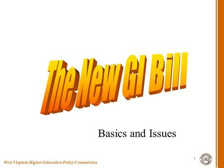 West Virginia Higher Education Policy Commission 1 Basics and Issues.