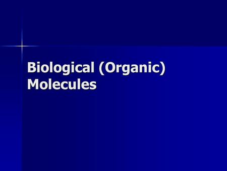 Biological (Organic) Molecules. Major Components of a Cell Carbohydrates Carbohydrates Proteins Proteins Lipids Lipids Nucleic Acids Nucleic Acids.