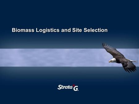 Biomass Logistics and Site Selection. About Strata-G Founded by UT Agricultural Engineering graduate Approximately 120 staff Offices in Tennessee, South.