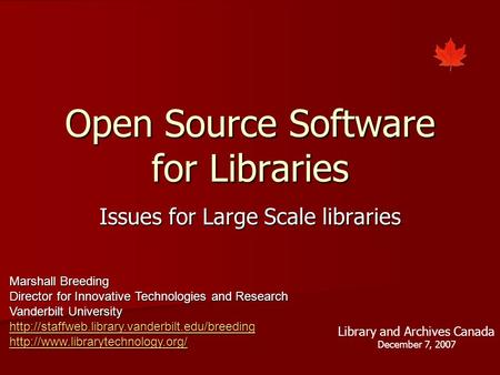 Open Source Software for Libraries Issues for Large Scale libraries Marshall Breeding Director for Innovative Technologies and Research Vanderbilt University.