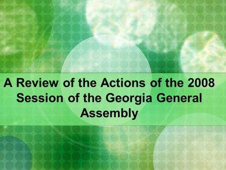 A Review of the Actions of the 2008 Session of the Georgia General Assembly.