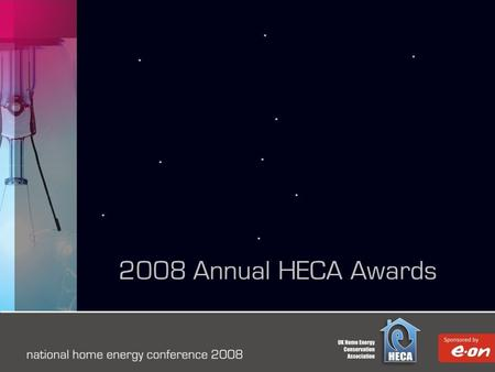 2008 Annual HECA Awards. Northern Ireland Maureen Kerr Maureen Kerr has been nominated because of the enthusiasm with which she set up and delivered a.
