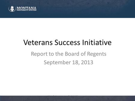 Veterans Success Initiative Report to the Board of Regents September 18, 2013.