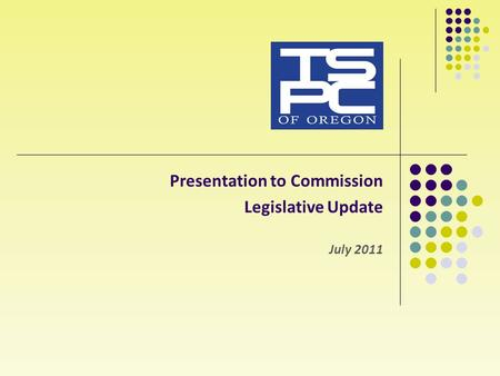 Presentation to Commission Legislative Update July 2011.
