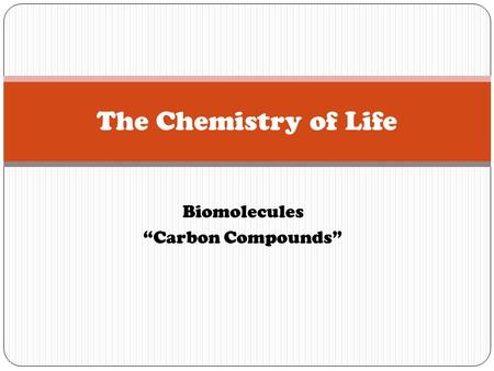 "The Chemistry of Life Biomolecules ""Carbon Compounds"""