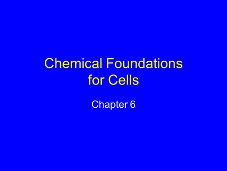 Chemical Foundations for Cells Chapter 6. Chemical Benefits and Costs Understanding of chemistry provides fertilizers, medicines, etc. Chemical pollutants.