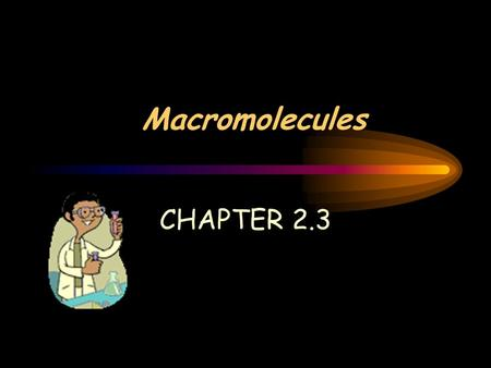 Macromolecules CHAPTER 2.3. SECTION 2-1: THE NATURE OF MATTER REMEMBER… Atoms are made up of electrons (-), neutrons (neutral), and protons (+) Proton.
