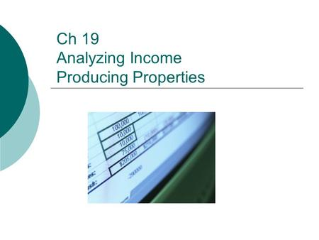 Ch 19 Analyzing Income Producing Properties. 2 Outline  I. Advantages of Real Estate Investment  II. Disadvantages of Real Estate Investment  III.