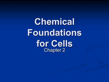 Chemical Foundations for Cells Chapter 2. Chemical Benefits and Costs Understanding of chemistry provides fertilizers, medicines, etc. Understanding of.