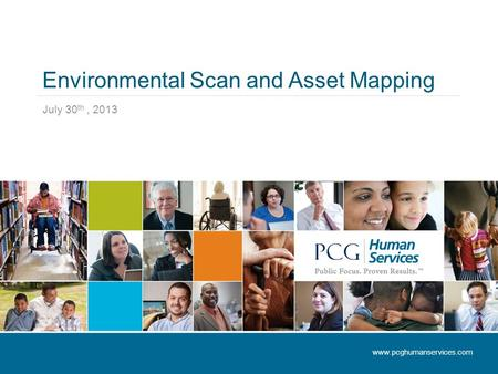 Environmental Scan and Asset Mapping July 30 th, 2013 www.pcghumanservices.com.