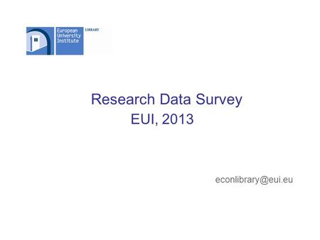 Research Data Survey EUI, 2013