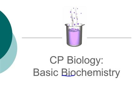 CP Biology: Basic Biochemistry. Organic Chemistry  Organic chemistry is the study of carbon compounds.  Organic compounds are compounds composed primarily.