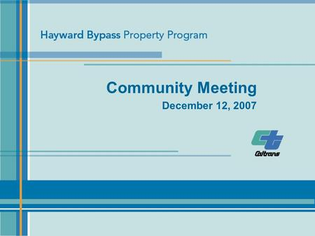 Community Meeting December 12, 2007. Presentation Overview Background Property Disposition Process Community Outreach and Information.