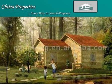 Chitra Properties... Easy Way to Search Property... Easy Way to Search Property.