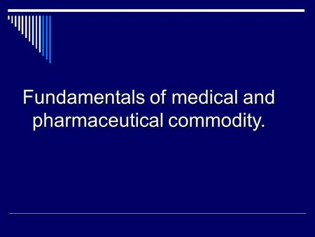 Fundamentals of medical and pharmaceutical commodity.