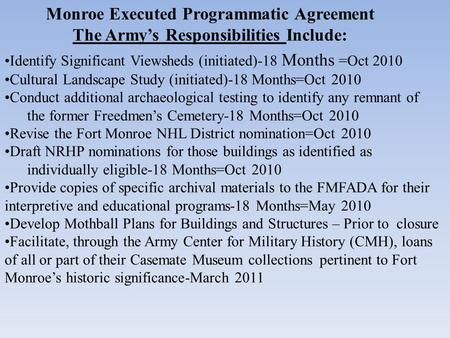 Monroe Executed Programmatic Agreement The Army's Responsibilities Include: Identify Significant Viewsheds (initiated)-18 Months =Oct 2010 Cultural Landscape.