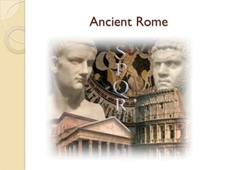 Ancient Rome. Rome took everything Greek and made it their own! Took Greek religion & changed the names Built in similar architectural style Also heavily.