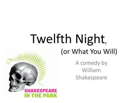 the impact of puritan comedy in twelfth night by william shakespeare From left, marina shay, ginneh thomas and charles pasternak the alabama shakespeare festival presents william shakespeare's twelfth night comedy april 20-may 5, 2018.