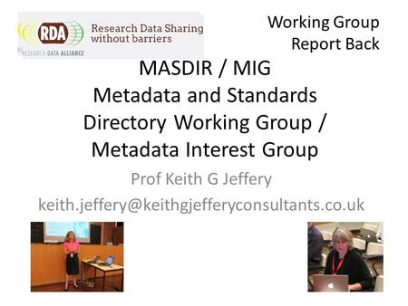 MASDIR / MIG Metadata and Standards Directory Working Group / Metadata Interest Group Prof Keith G Jeffery