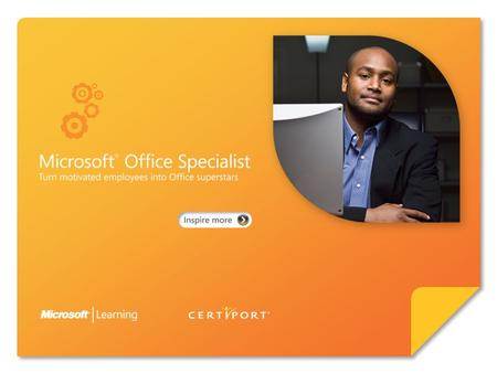 Certify skills through Microsoft ® Office Specialist 2010. Microsoft Office Specialist 2010 represents an exciting opportunity for individuals to increase.