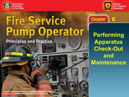 Fire Service Pump Operator - 06 Performing Apparatus Check-Out and Maintenance