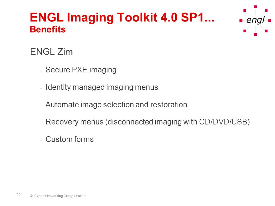 © Expert Networking Group Limited 11 ENGL Imaging Toolkit 4.0 SP1...