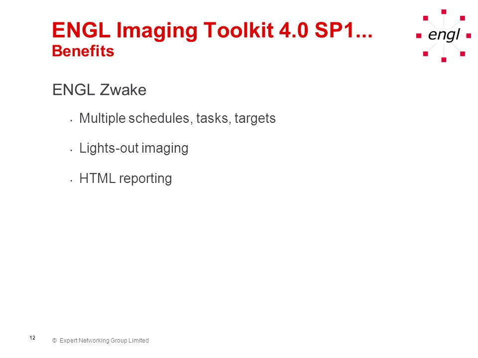 © Expert Networking Group Limited 13 ENGL Imaging Toolkit...