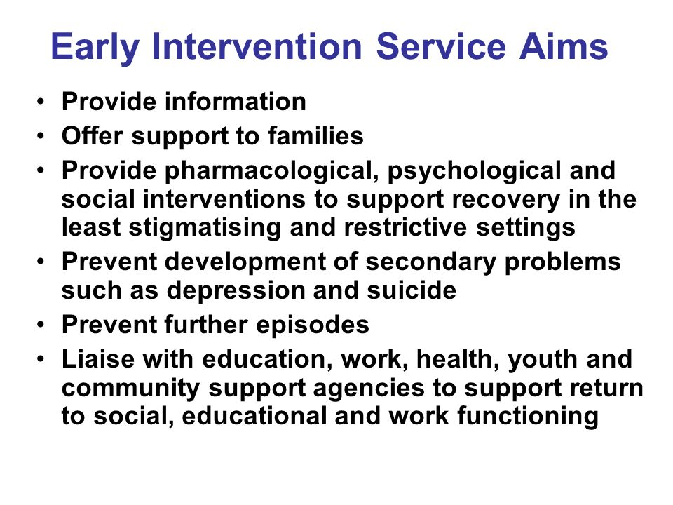 Initial Policy support… NSF Adult Mental Health (1999) Early intervention in psychosis first appears as a policy commitment NHS National Plan (DoH 2000): By 2004, all young people who experience a first episode psychosis will receive early and intensive support Planning and Priorities Framework (2003-2006) oDUP less than 3 months oSupport for first 3 years CAMHS Target and Childrens NSF (DoH 2003) Comprehensive EI services by 2006