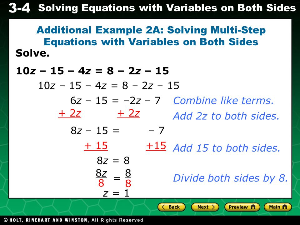 3-4 Solving Equations with Variables on Both Sides Additional Example 2B: Solving Multi-Step Equations with Variables on Both Sides Multiply by the LCD, 20.