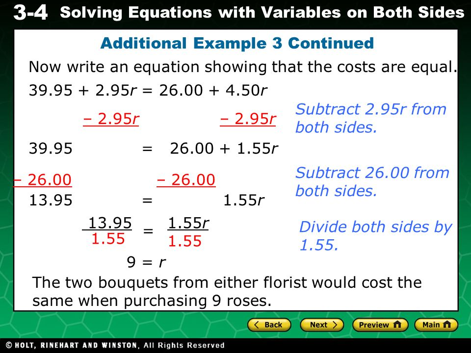 3-4 Solving Equations with Variables on Both Sides Additional Example 3 Continued To find the cost, substitute 9 for r into either equation.