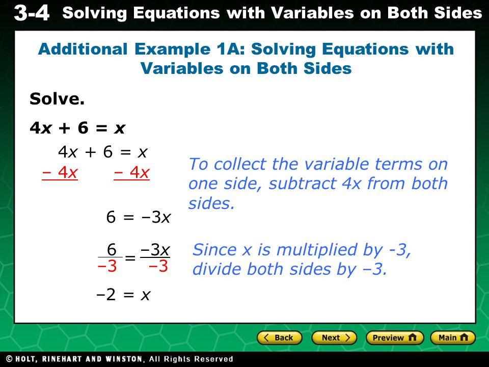 3-4 Solving Equations with Variables on Both Sides You can always check your solution by substituting the value back into the original equation.