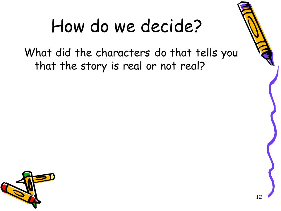 13 How do we decide? What could be real in the story?