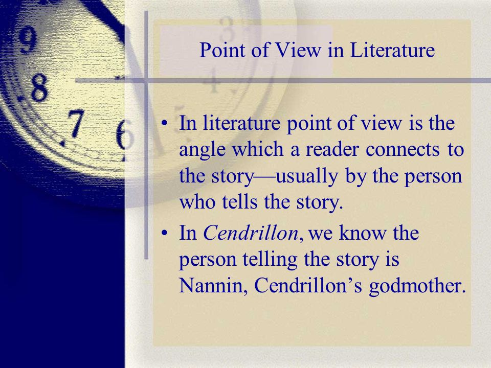 The Person Telling the Story Having a character relate the events makes a story more personal and helps the reader feel involved.