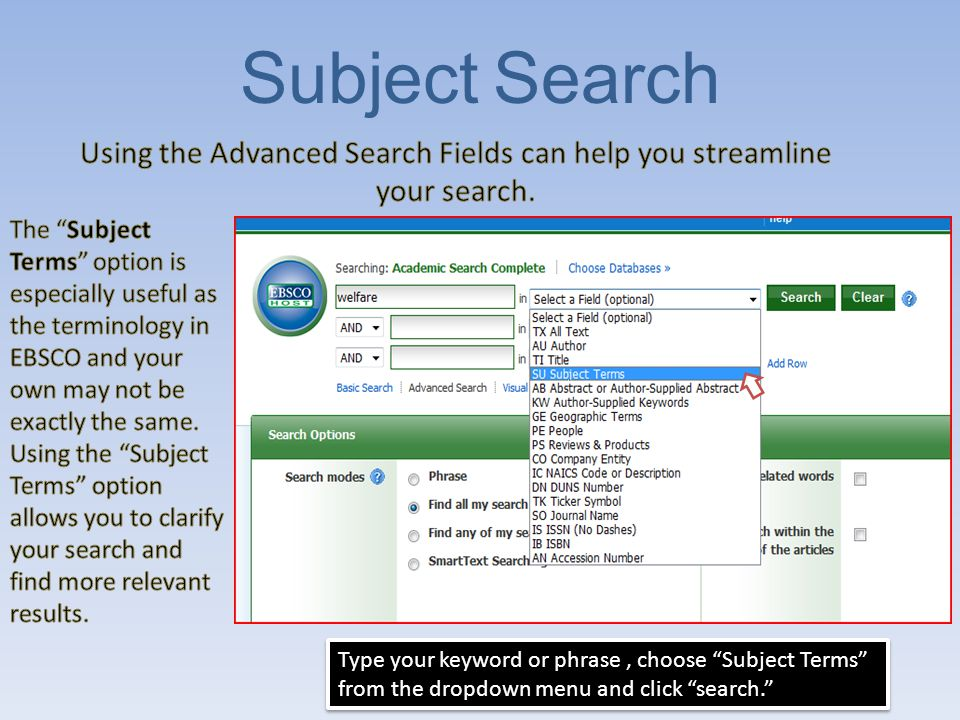 7/17/2007 Narrow Results by Subject EBSCO provides more specific subject terms for you to choose from when bringing up the results of your search.