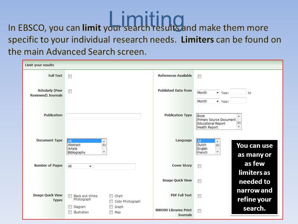 Limiters Defined Full text asks EBSCO to limit your results to those records that appear full text on the internet and can be read on the computer and printed for further use.